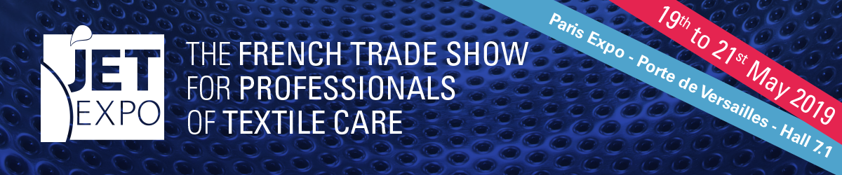JET EXPO | 8th show of the textile care industries | 19th>21st may 2019 | Porte de Versailles
